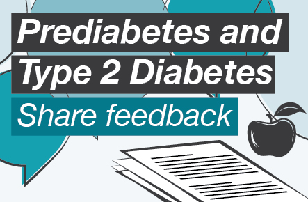 Graphic of text bubbles with the words: Prediabetes and Type 2 Diabetes – Share feedback
