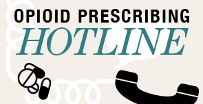 Image that says Opioid Prescribing Hotline for family doctors and nurse practitioners with icons of pills and tablets